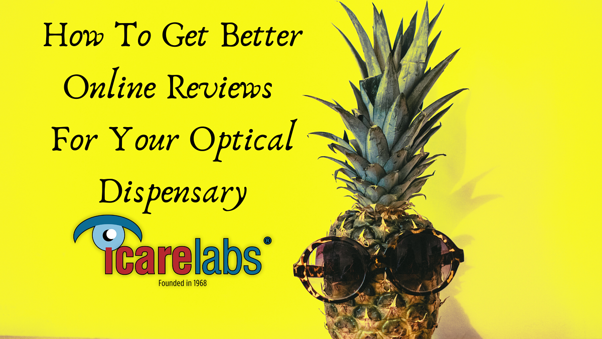 IcareLabs step by step guide to getting better online reviews for your optical