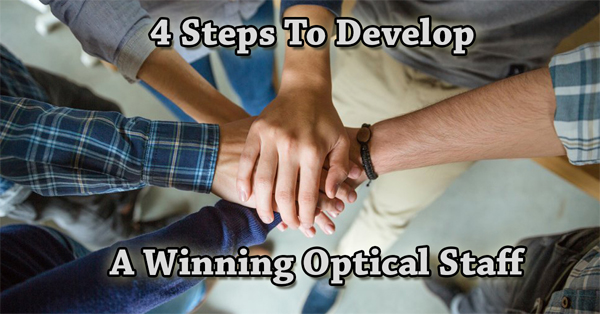 4 key success drivers to a successful optical staff