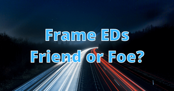 Properly measuring frame EDs can help ensure accuracy and less damage on frames