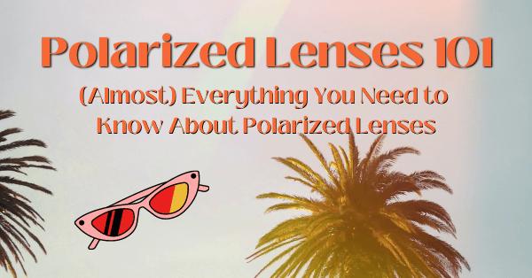Polarized Lenses 101 for ECPs