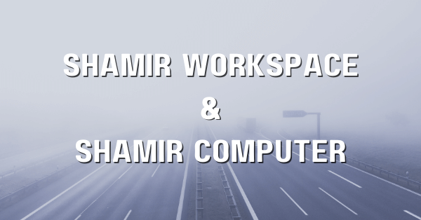Learn more about the Shamir Computer and Shamir Workspace occupational lenses