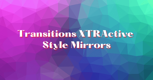 Transitions XTRActive Style Mirrors Available From IcareLabs