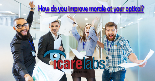 Easy ways to improve morale at your optical